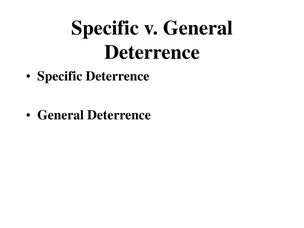 Specific v. General Deterrence