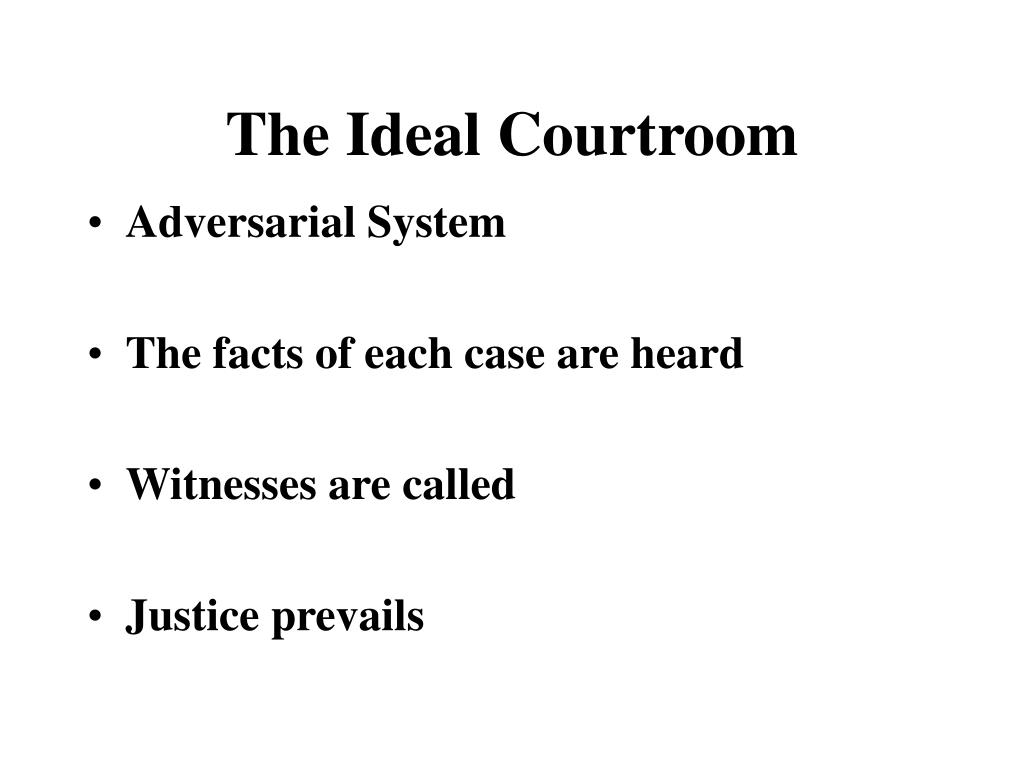 The Ideal Courtroom