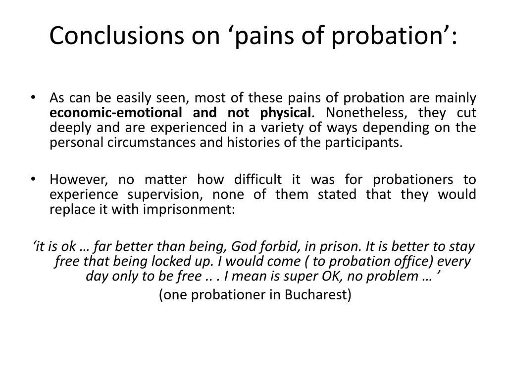 Conclusions on 'pains of probation':