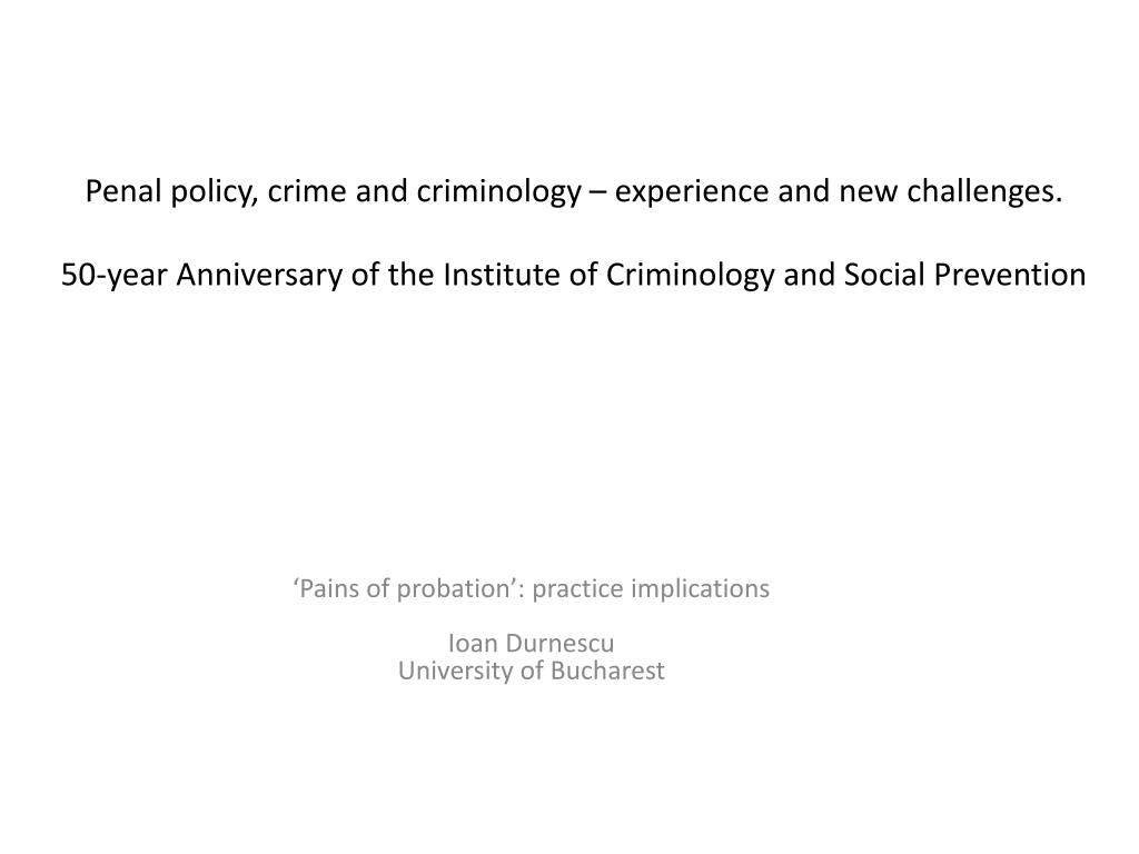 Penal policy, crime and criminology – experience and new challenges.