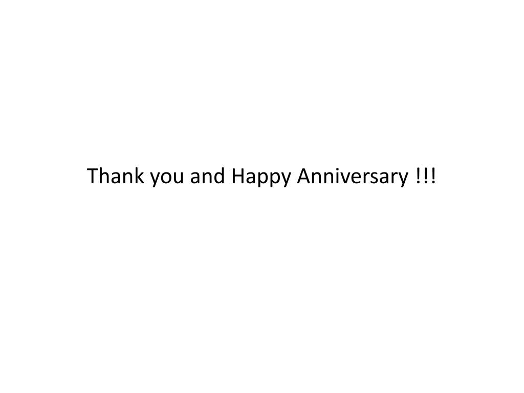 Thank you and Happy Anniversary !!!
