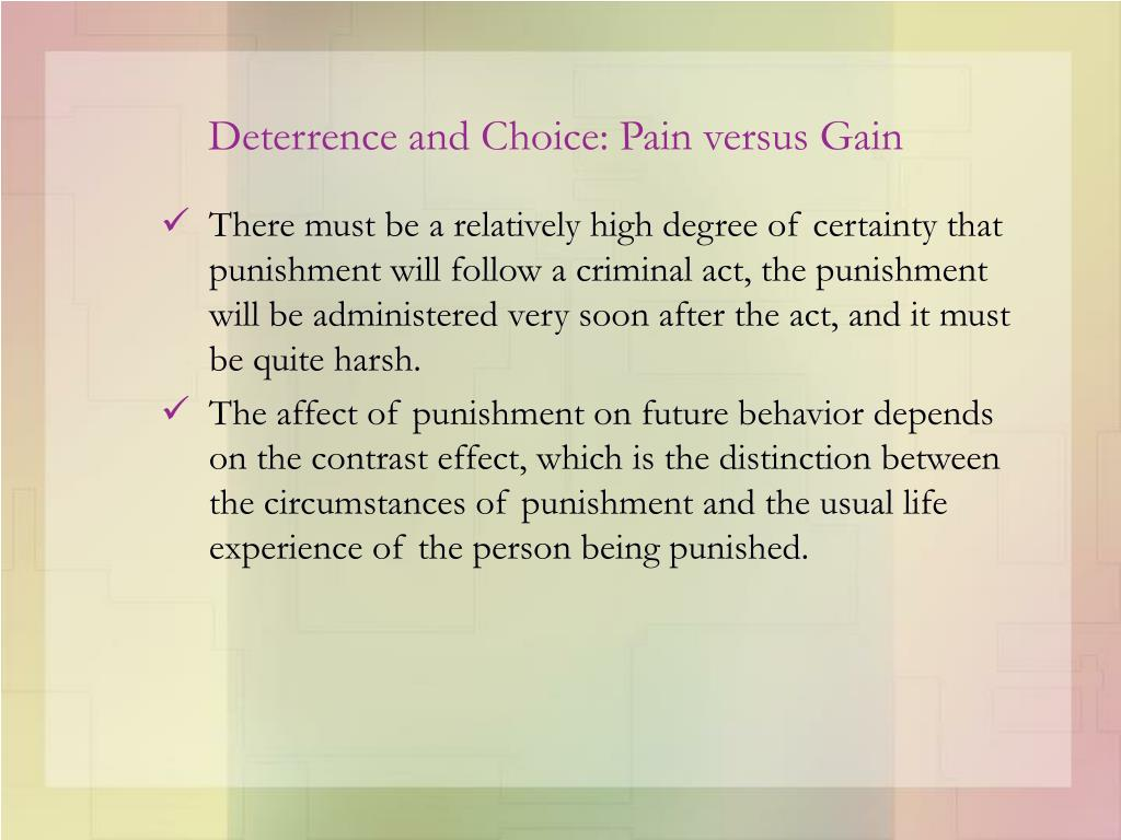 Deterrence and Choice: Pain versus Gain