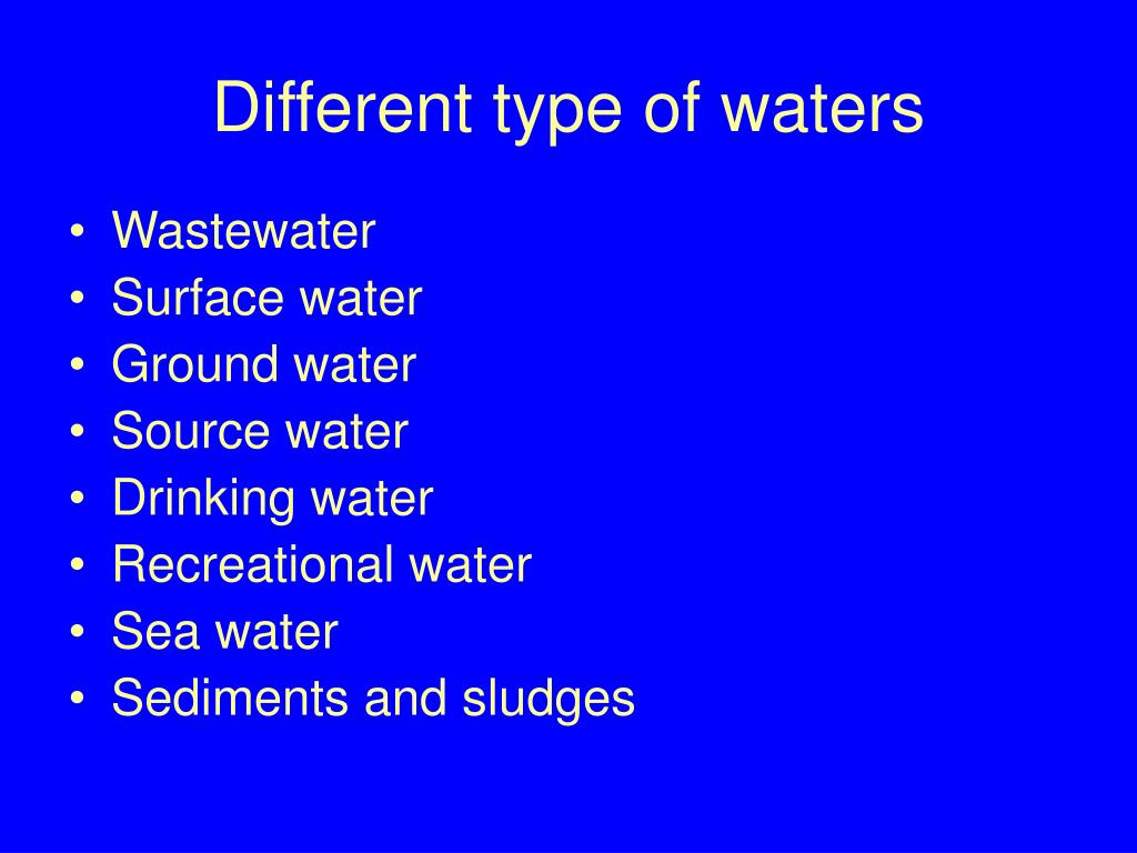 Ppt sampling microorganisms in water powerpoint for Different type of water