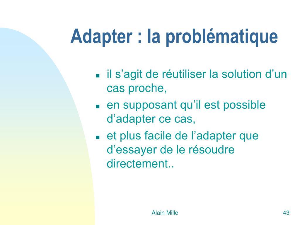 Adapter : la problématique