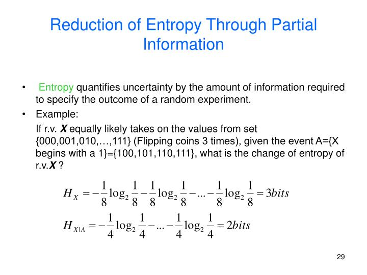 Reduction of Entropy Through Partial Information