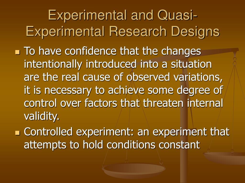 Experimental and Quasi- Experimental Research Designs