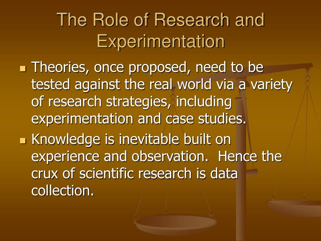 The Role of Research and Experimentation
