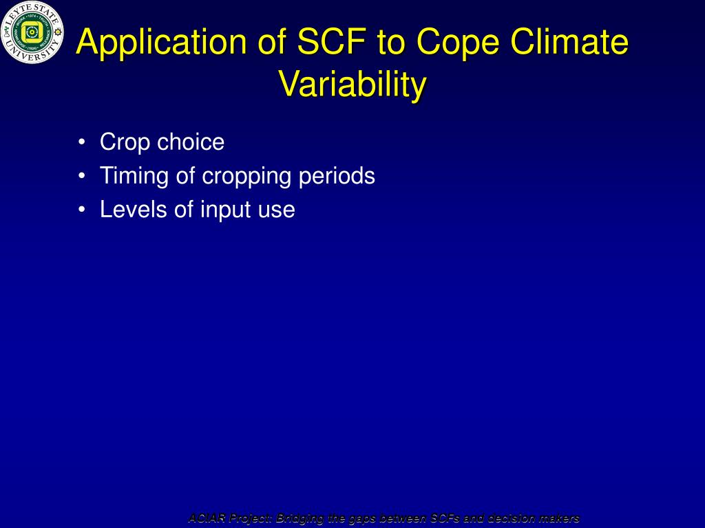 Application of SCF to Cope Climate Variability