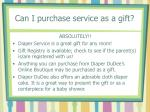 can i purchase service as a gift