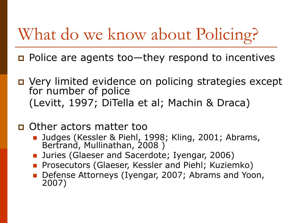What do we know about Policing?