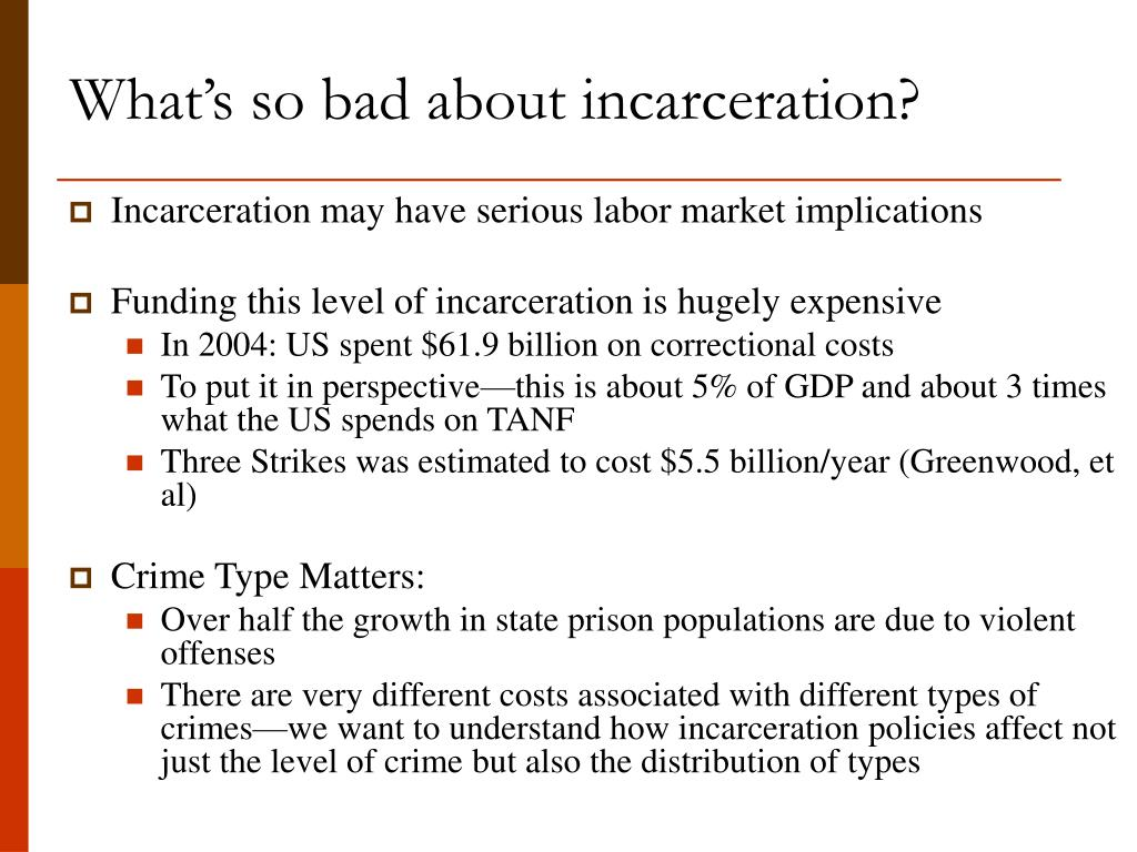 What's so bad about incarceration?