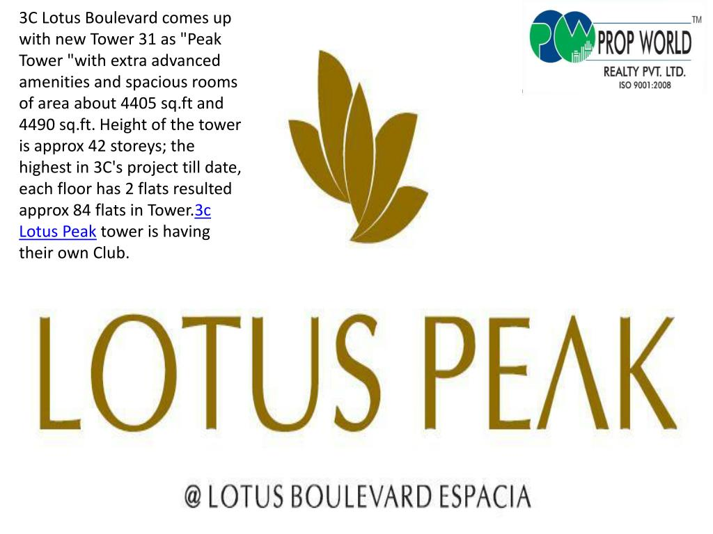 "3C Lotus Boulevard comes up with new Tower 31 as ""Peak Tower ""with extra advanced amenities and spacious rooms of area about 4405 sq.ft and 4490 sq.ft. Height of the tower is approx 42 storeys; the highest in 3C's project till date, each floor has 2 flats resulted approx 84 flats in Tower."