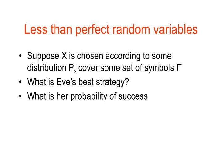 Less than perfect random variables