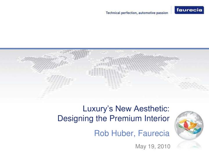 Luxury s new aesthetic designing the premium interior