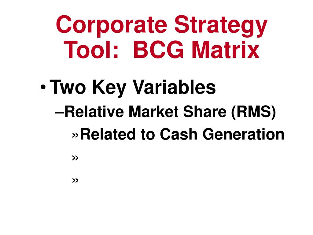 Corporate Strategy Tool:  BCG Matrix