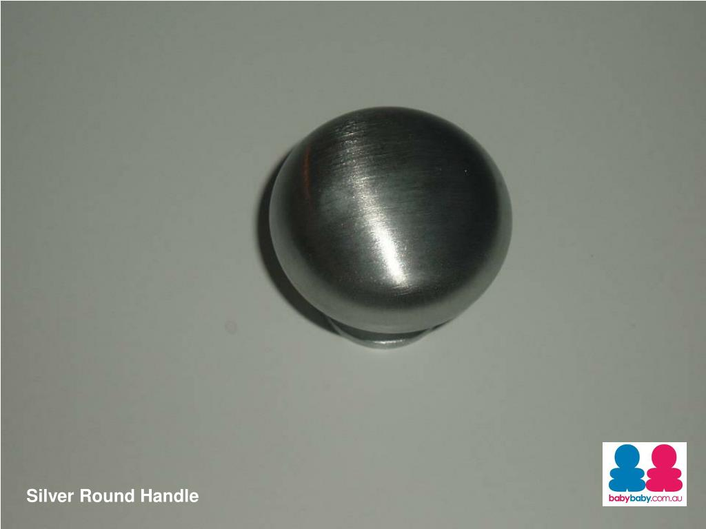 Silver Round Handle
