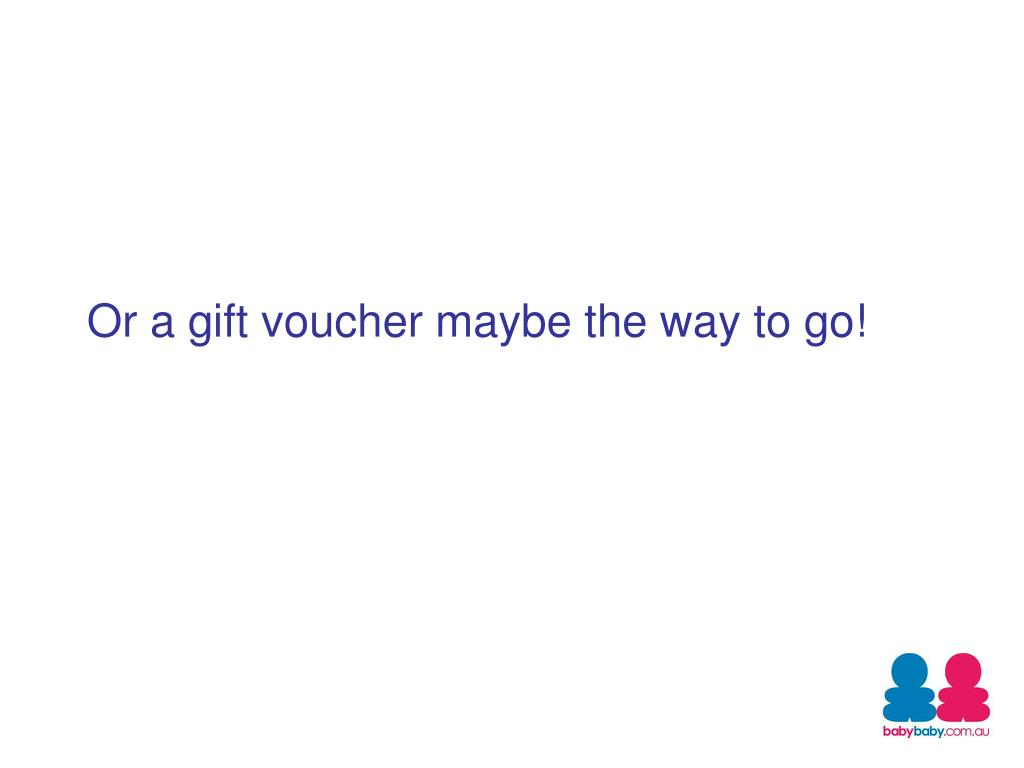 Or a gift voucher maybe the way to go!