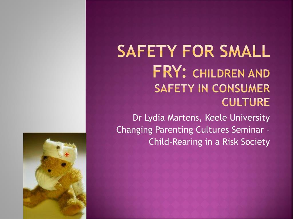 safety for small fry children and safety in consumer culture