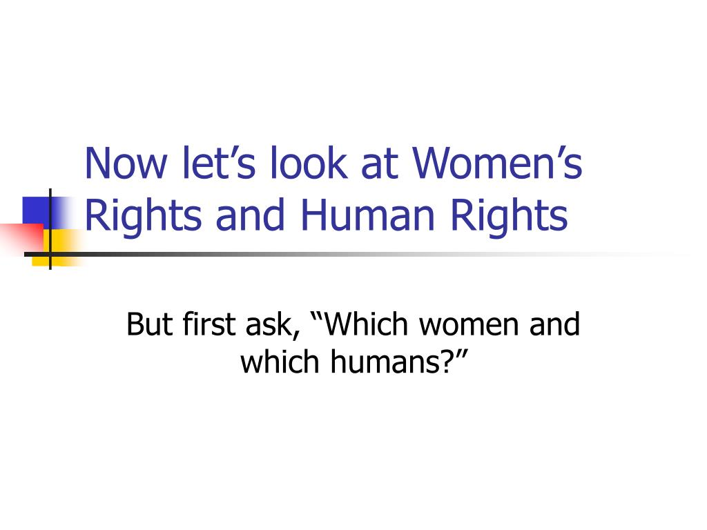 Now let's look at Women's Rights and Human Rights