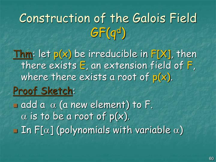Construction of the Galois Field
