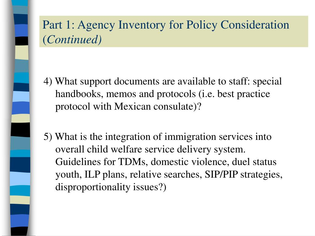 4) What support documents are available to staff: special handbooks, memos and protocols (i.e. best practice protocol with Mexican consulate)?