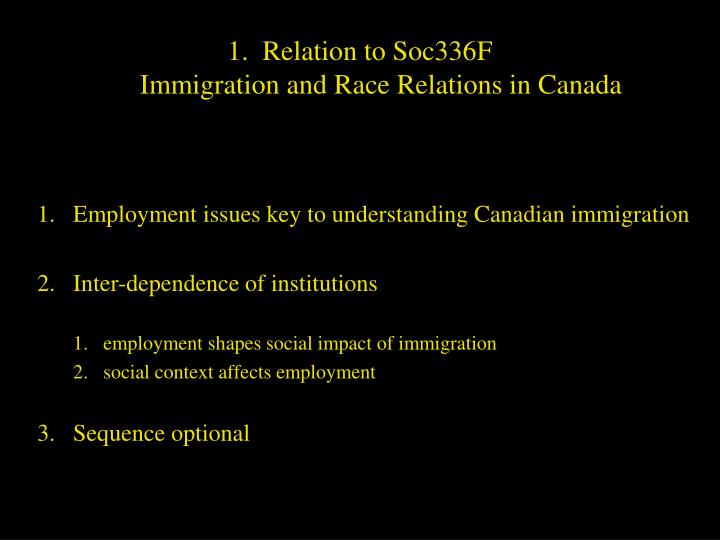 1 relation to soc336f immigration and race relations in canada