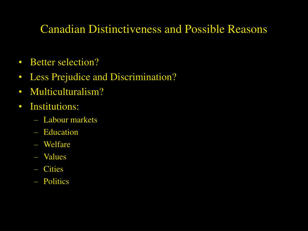 Canadian Distinctiveness and Possible Reasons