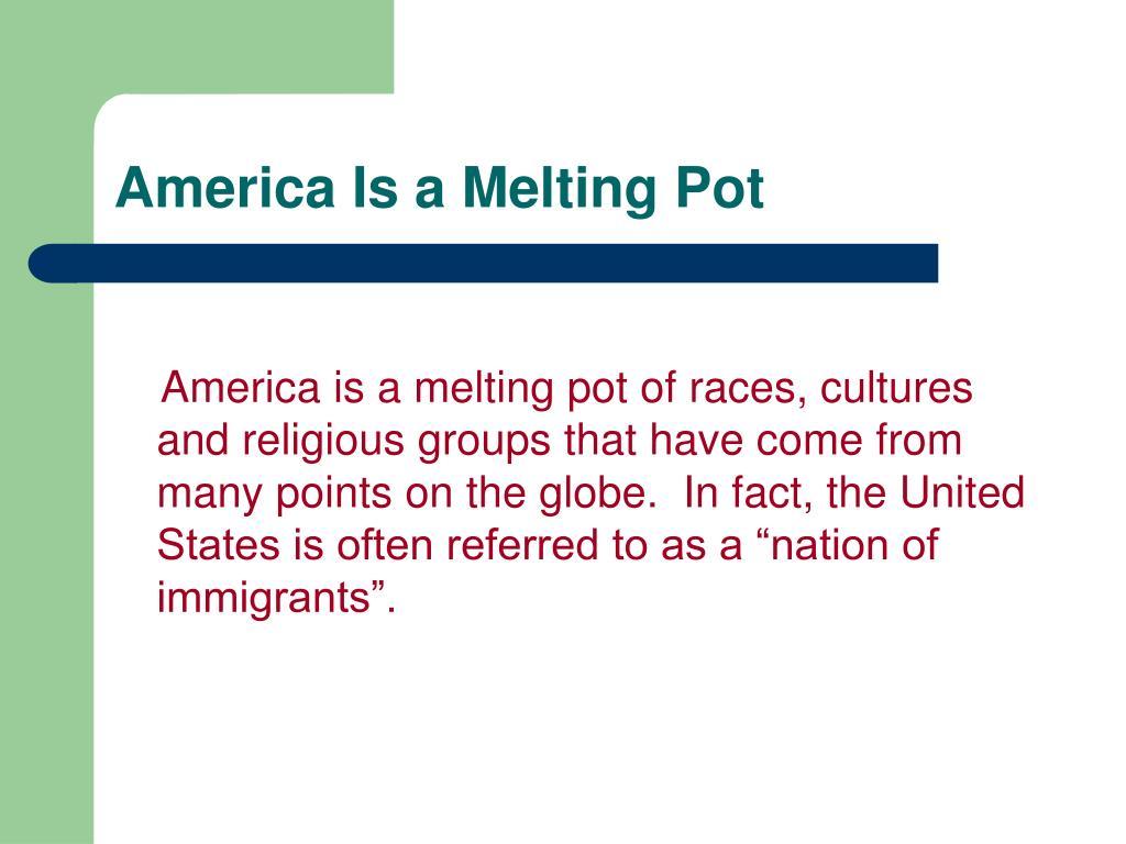 America Is a Melting Pot