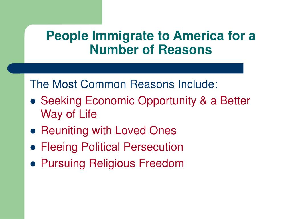People Immigrate to America for a Number of Reasons