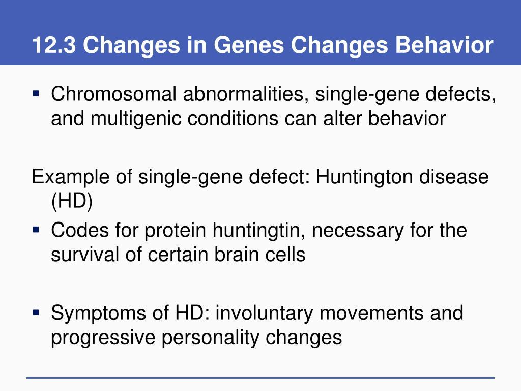 12.3 Changes in Genes Changes Behavior