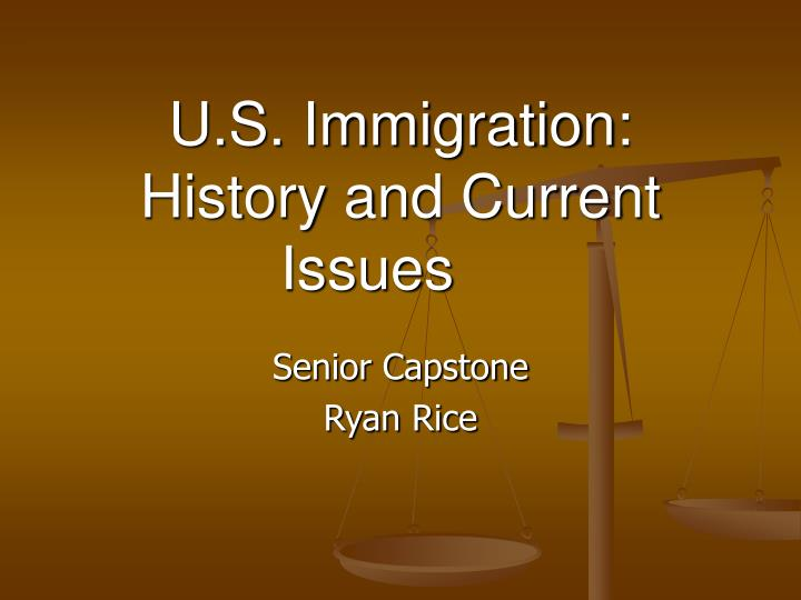 U s immigration history and current issues