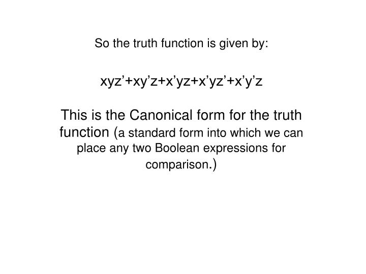 So the truth function is given by: