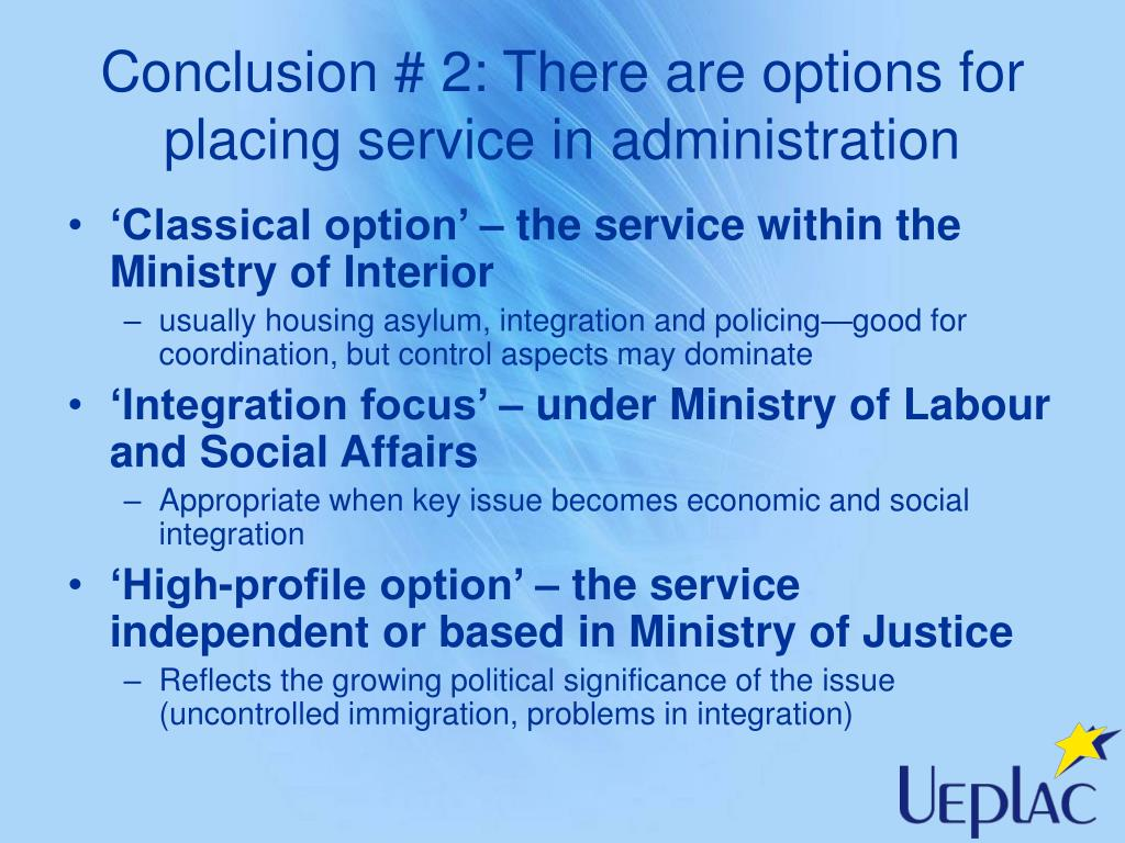 Conclusion # 2: There are options for placing service in administration