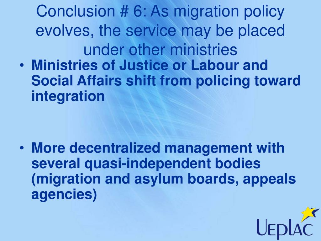 Conclusion # 6: As migration policy evolves, the service may be placed under other ministries