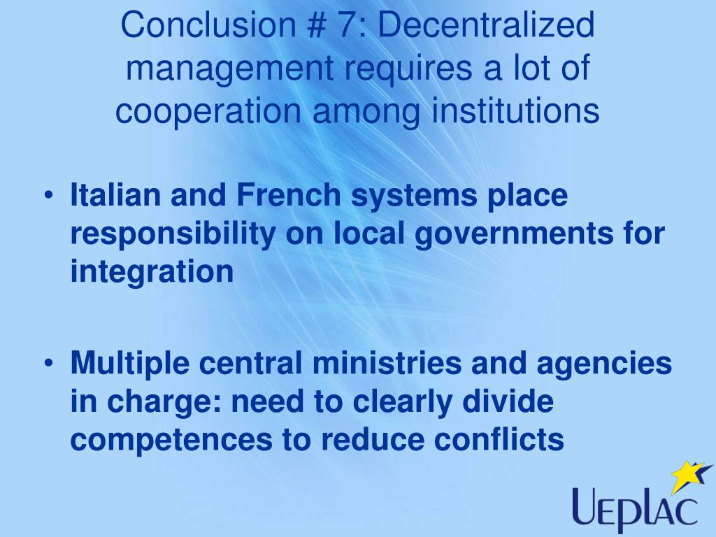 Conclusion # 7: Decentralized management requires a lot of cooperation among institutions