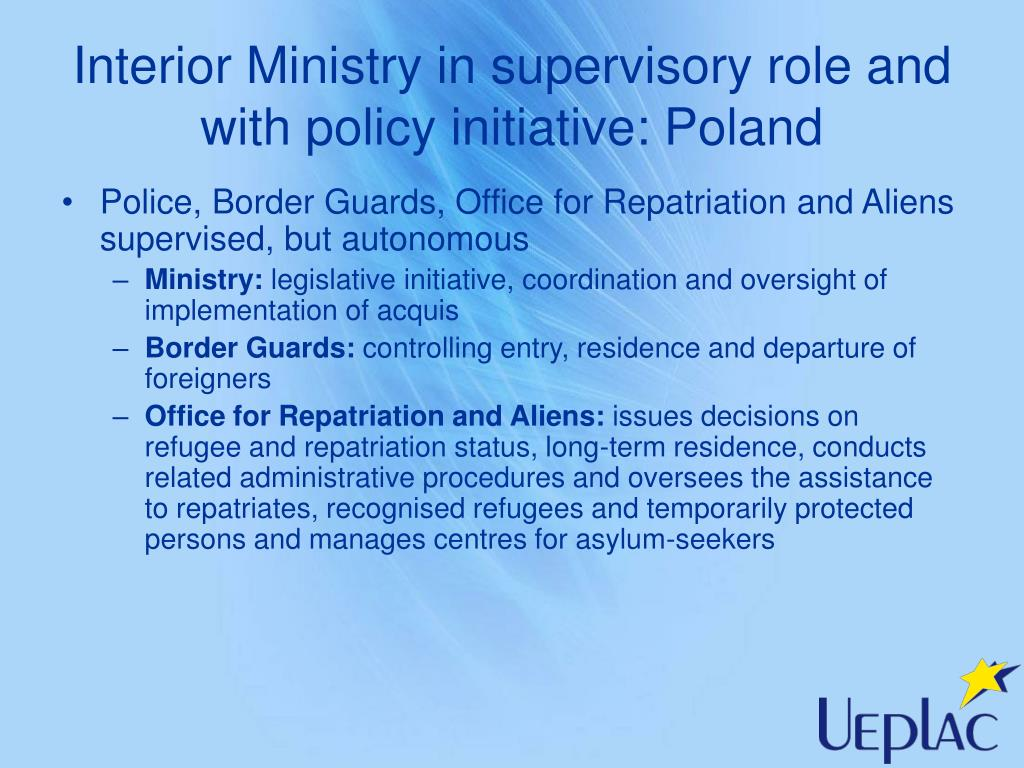 Interior Ministry in supervisory role and with policy initiative: Poland
