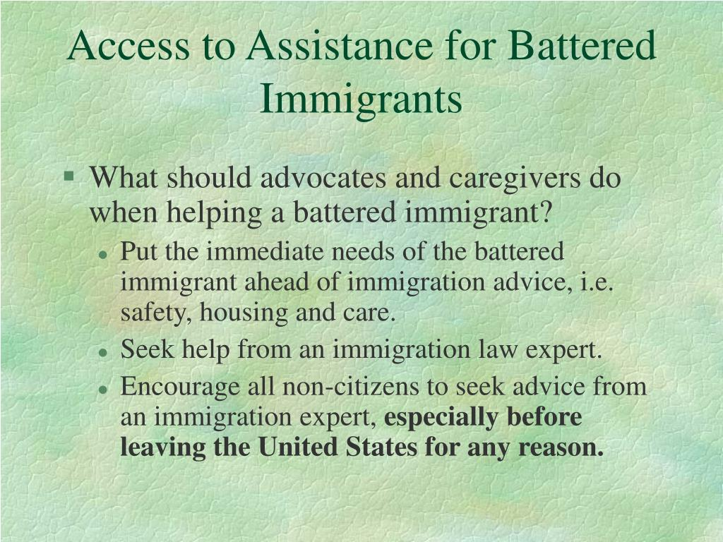 Access to Assistance for Battered Immigrants