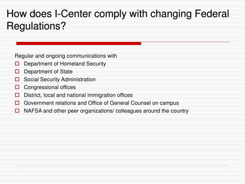 How does I-Center comply with changing Federal Regulations?