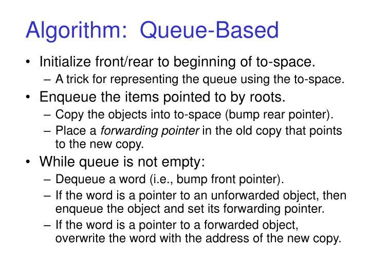 Algorithm:  Queue-Based