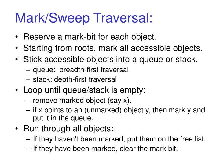 Mark/Sweep Traversal: