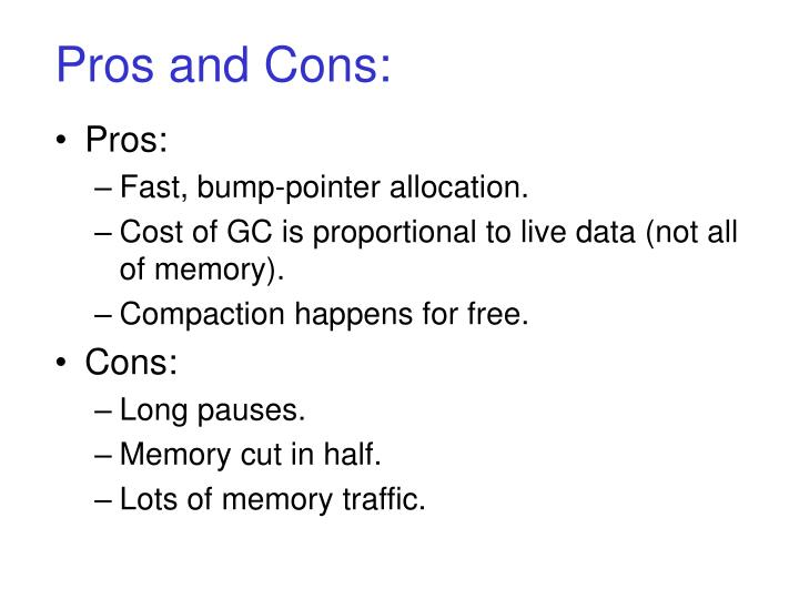 Pros and Cons: