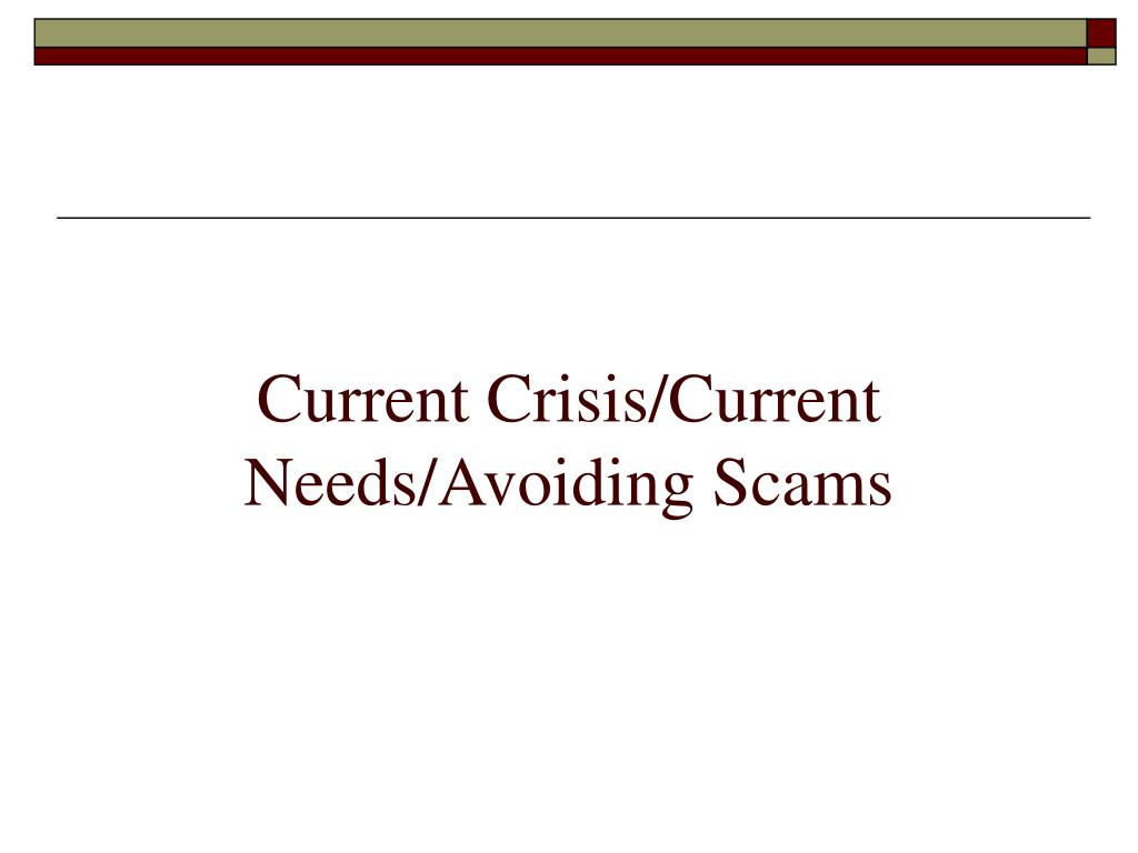 Current Crisis/Current Needs/Avoiding Scams
