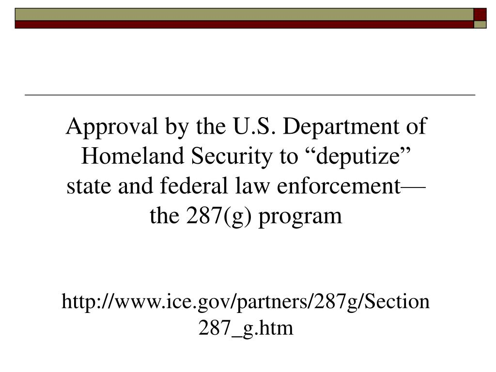 """Approval by the U.S. Department of Homeland Security to """"deputize"""" state and federal law enforcement—the 287(g) program"""