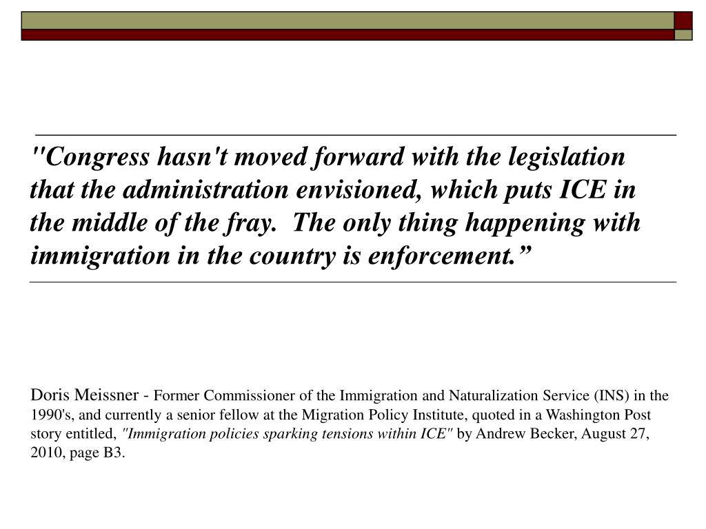 """""""Congress hasn't moved forward with the legislation that the administration envisioned, which puts ICE in the middle of the fray. The only thing happening with immigration in the country is enforcement."""""""