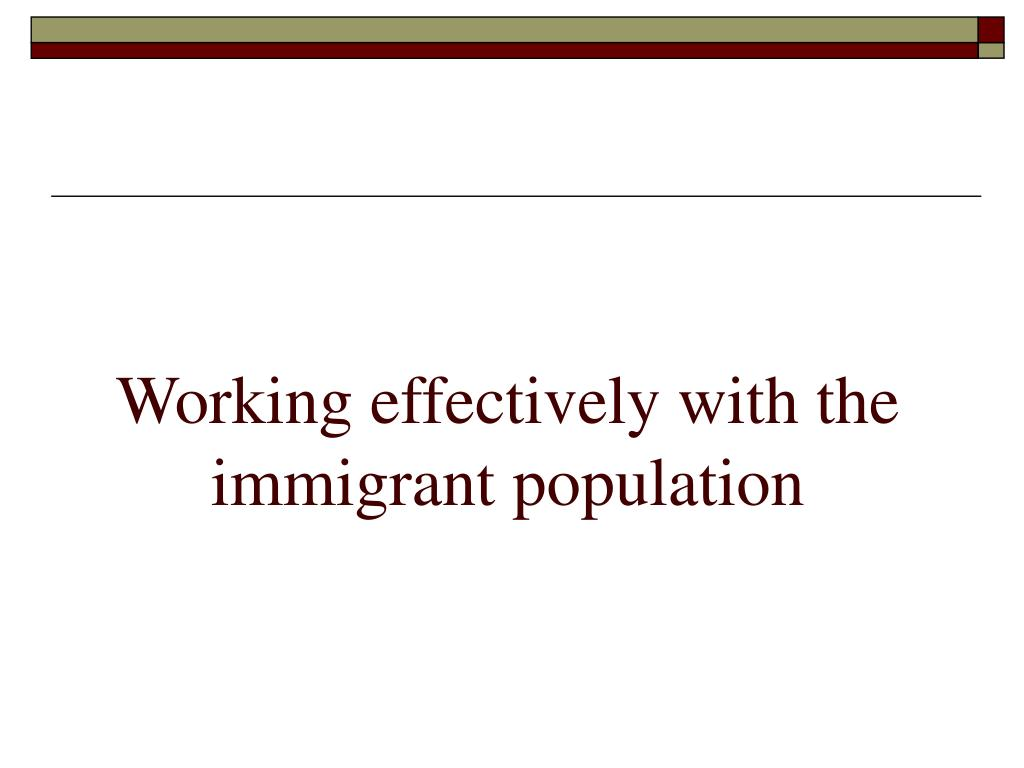 Working effectively with the immigrant population