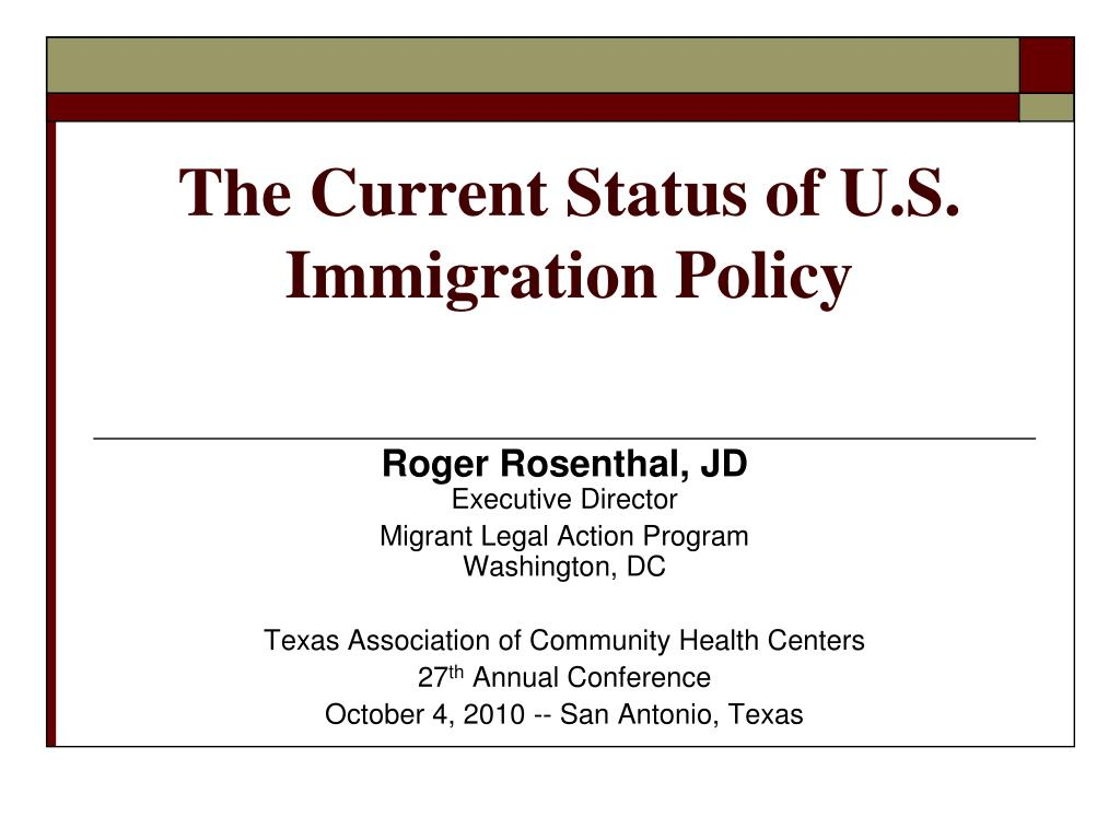 The Current Status of U.S. Immigration Policy