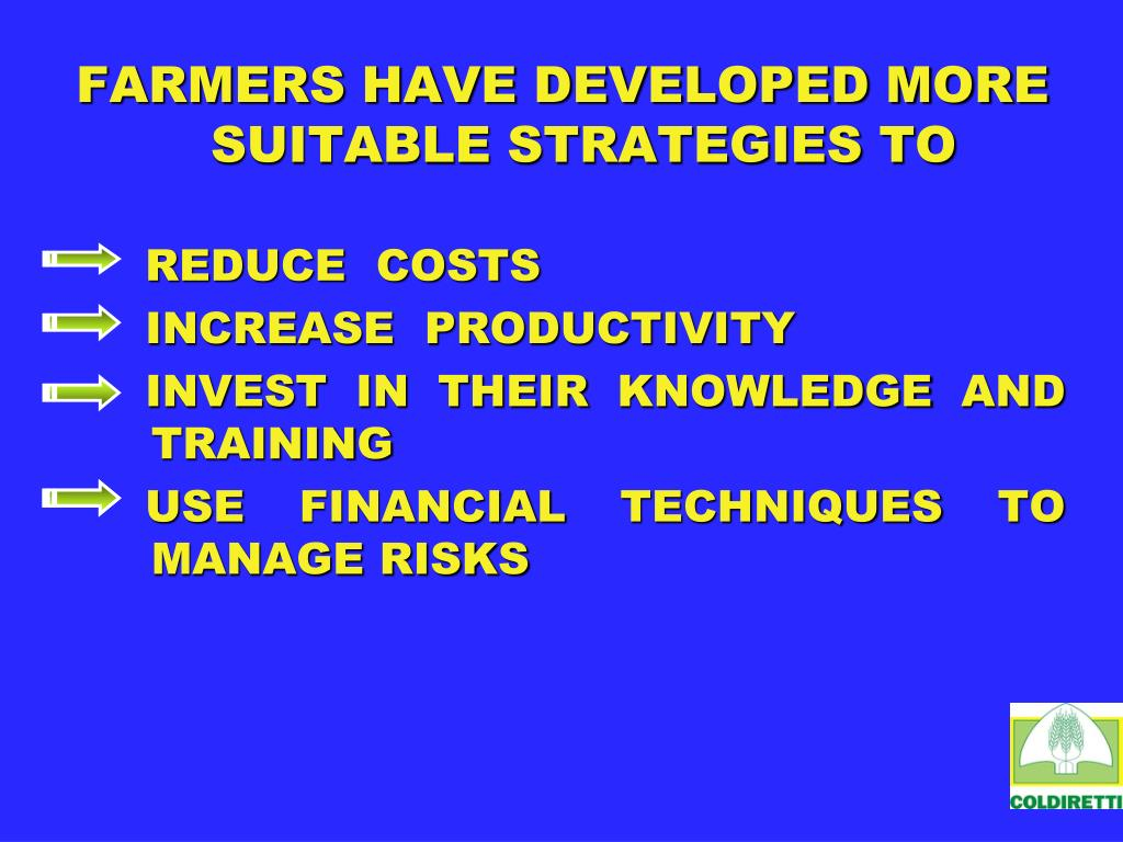 FARMERS HAVE DEVELOPED MORE SUITABLE STRATEGIES TO