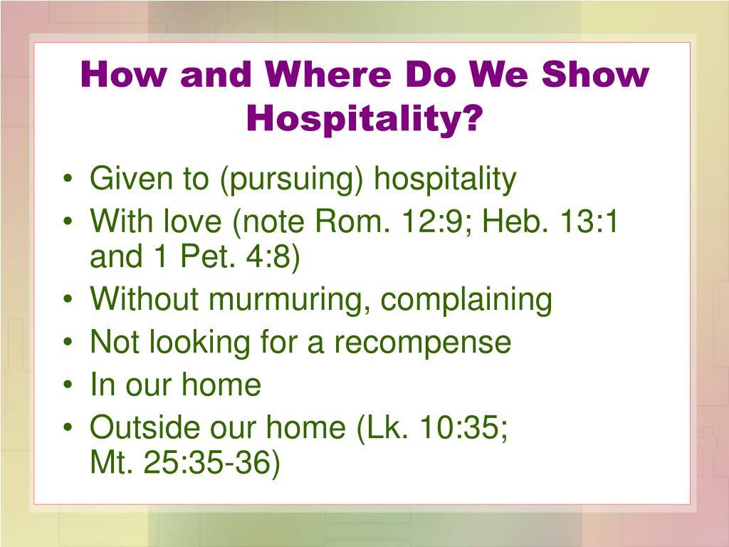 How and Where Do We Show Hospitality?