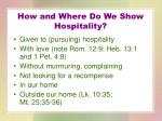 how and where do we show hospitality