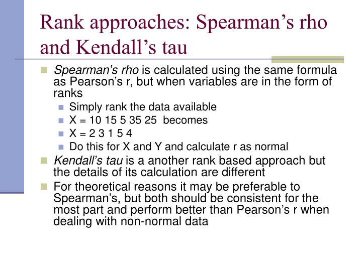 Rank approaches: Spearman's rho and Kendall's tau